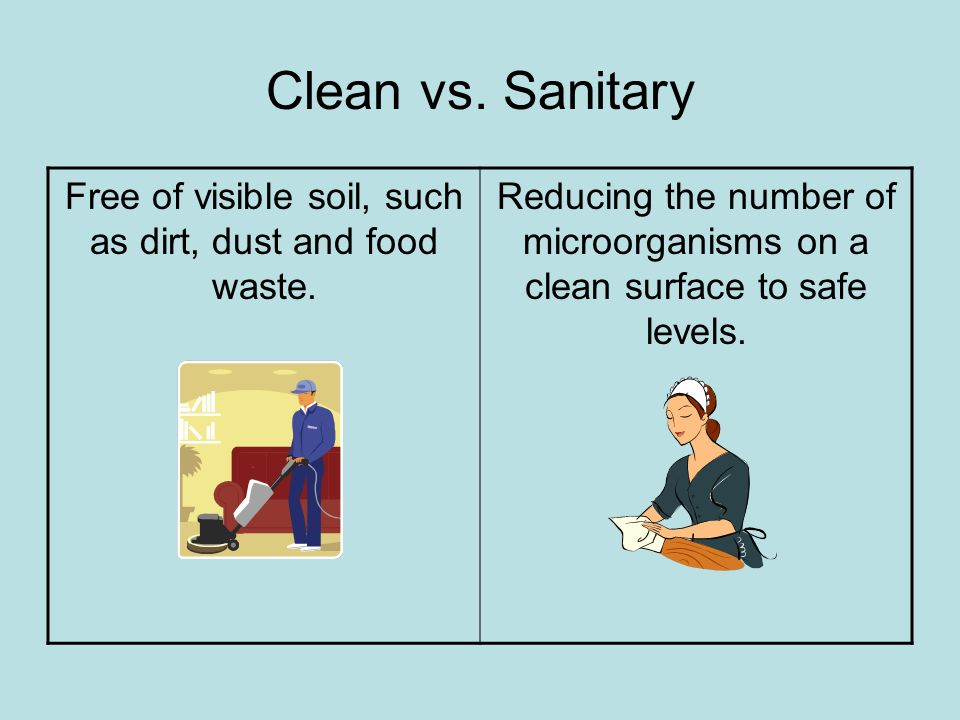 Free of visible soil, such as dirt, dust and food waste.