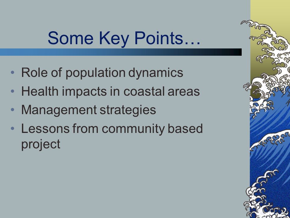 Some Key Points… Role of population dynamics