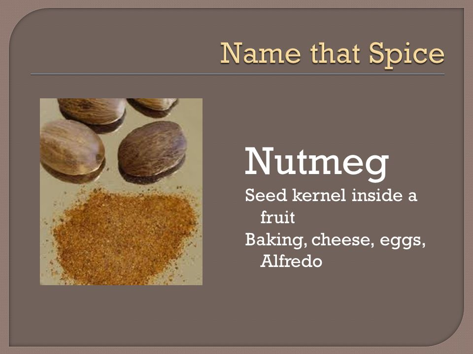 Nutmeg Name that Spice Seed kernel inside a fruit