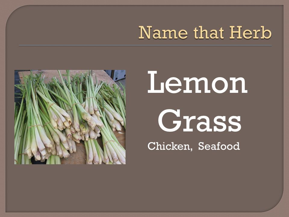 Name that Herb Lemon Grass Chicken, Seafood