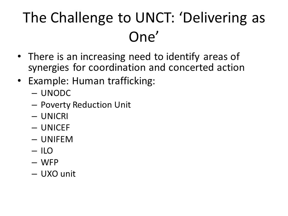The Challenge to UNCT: 'Delivering as One'