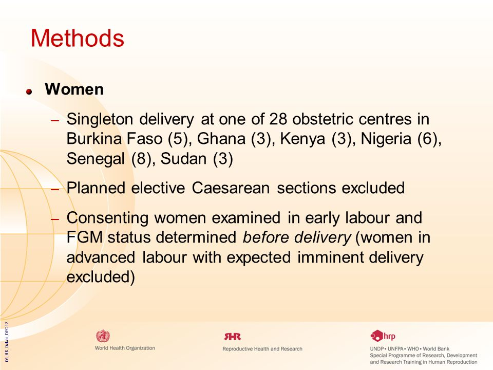 Methods Women. Singleton delivery at one of 28 obstetric centres in Burkina Faso (5), Ghana (3), Kenya (3), Nigeria (6), Senegal (8), Sudan (3)