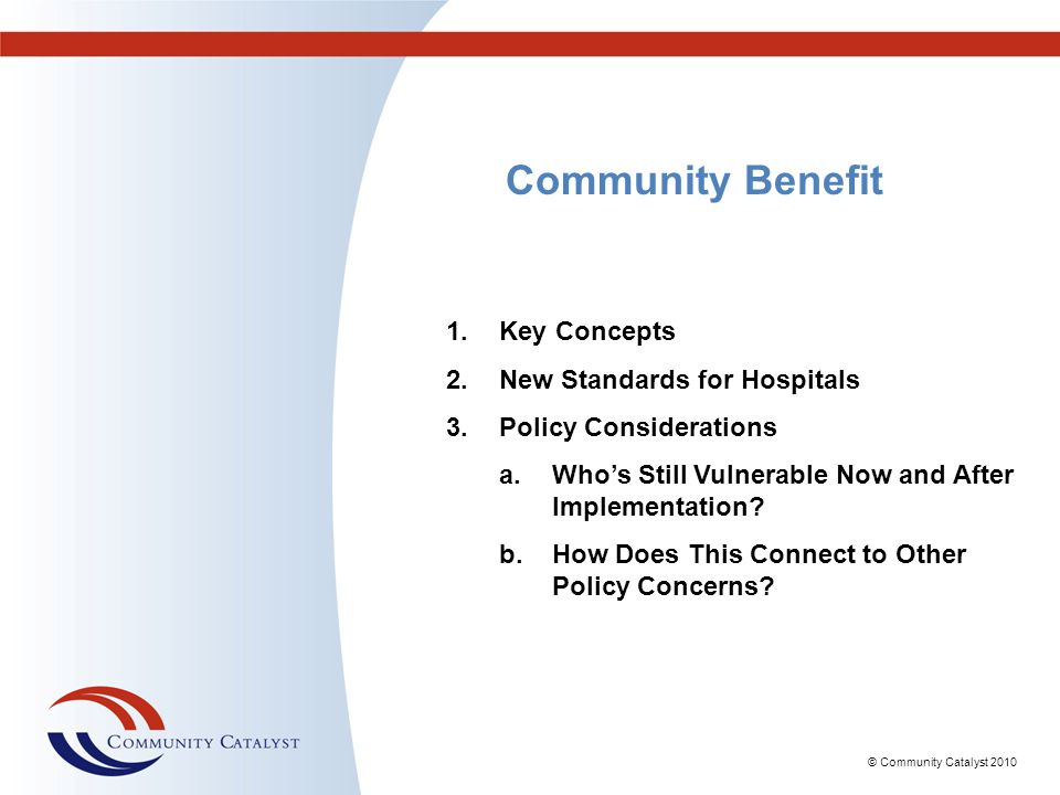 Community Benefit Key Concepts New Standards for Hospitals