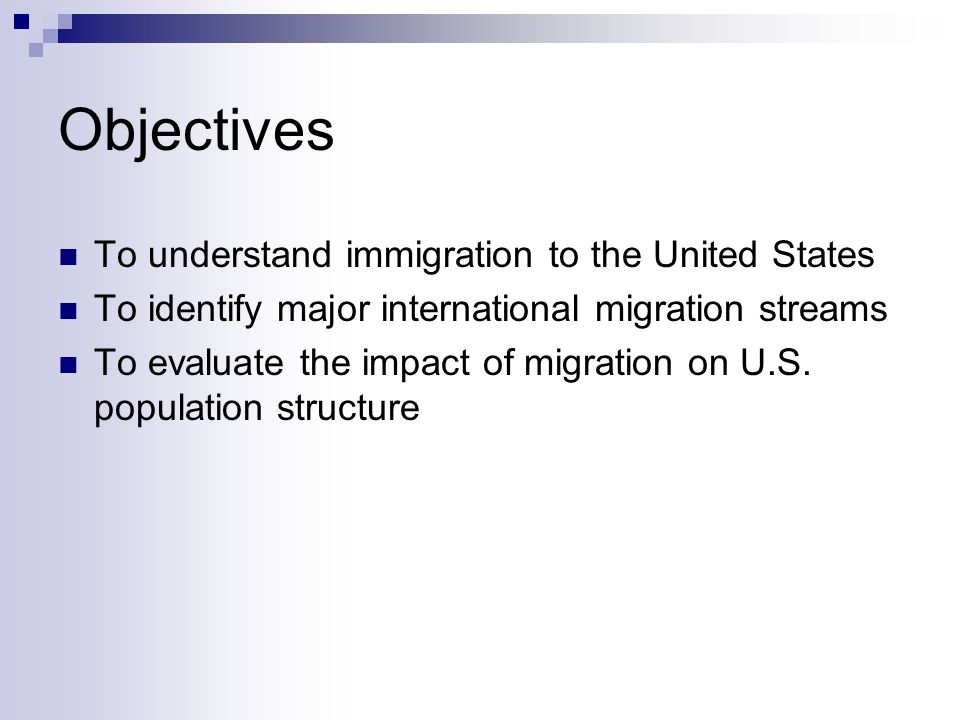 Objectives To understand immigration to the United States