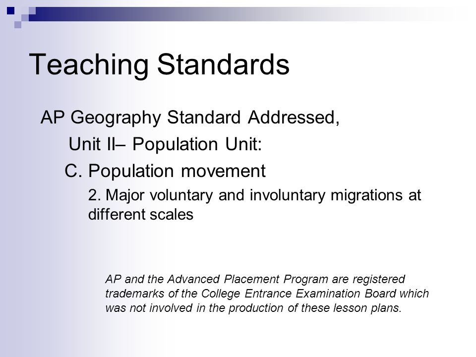 Teaching Standards AP Geography Standard Addressed,