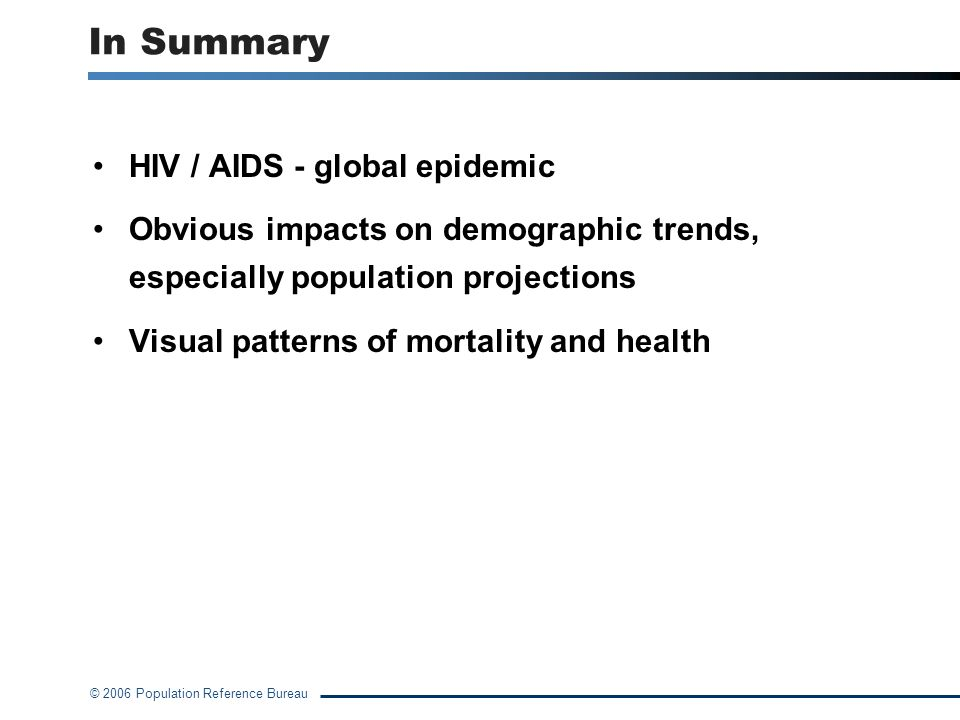 In Summary HIV / AIDS - global epidemic