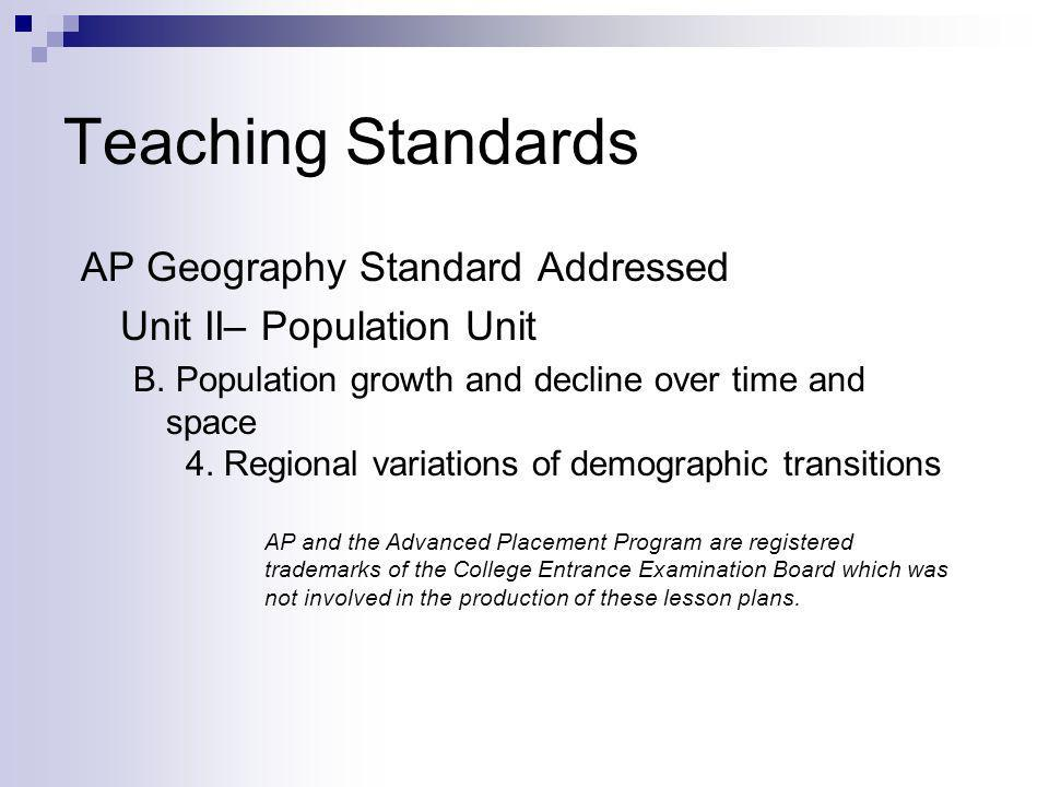 Teaching Standards AP Geography Standard Addressed