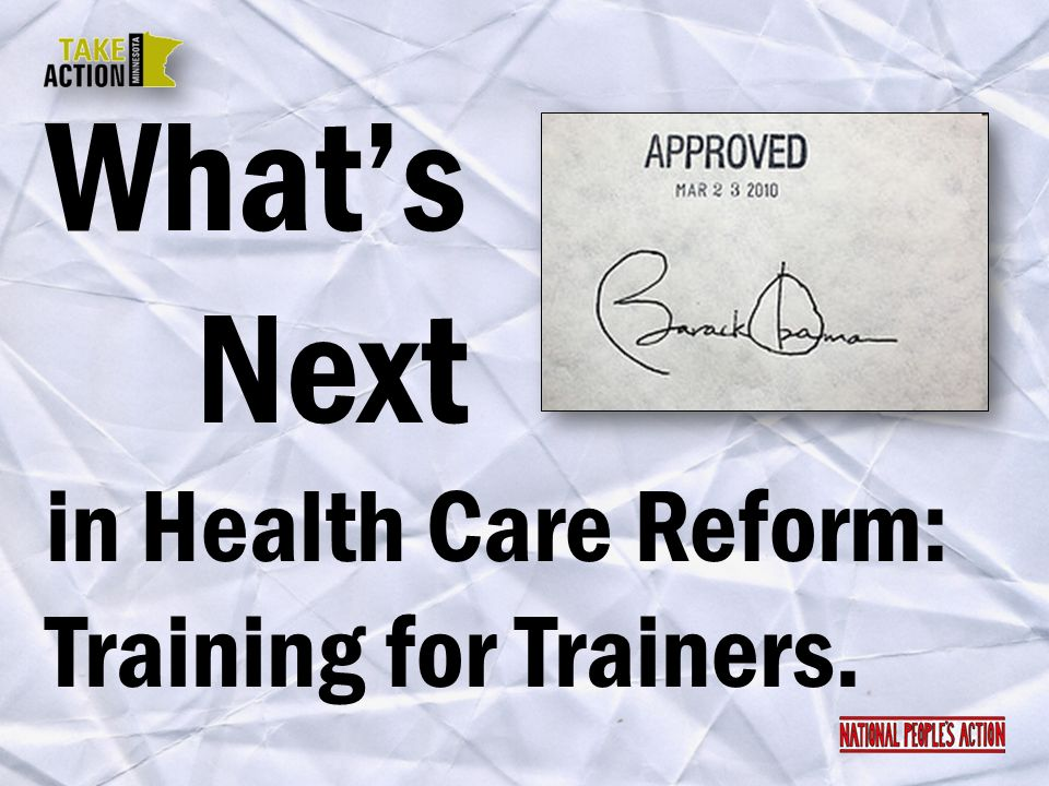 What's Next in Health Care Reform: Training for Trainers.