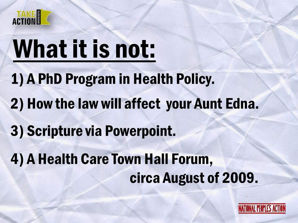 What it is not: 1) A PhD Program in Health Policy.