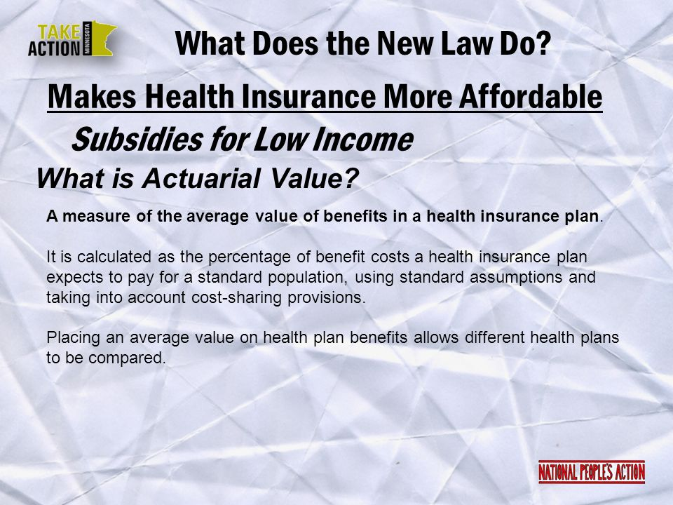 Makes Health Insurance More Affordable Subsidies for Low Income