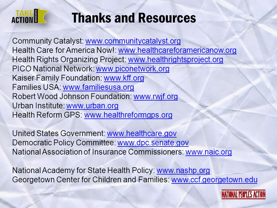 Thanks and Resources Community Catalyst: www.communitycatalyst.org