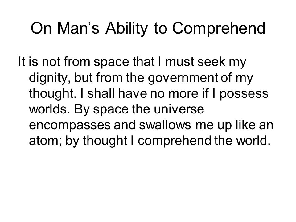 On Man's Ability to Comprehend