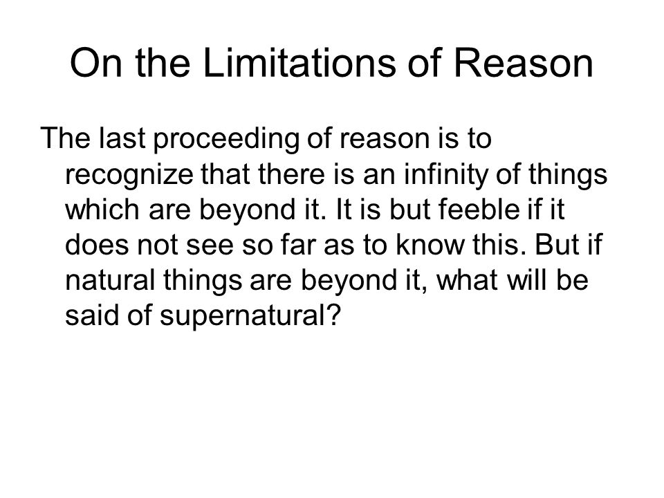 On the Limitations of Reason