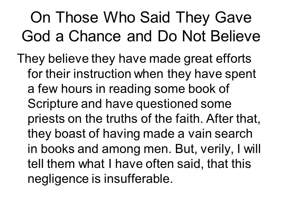 On Those Who Said They Gave God a Chance and Do Not Believe