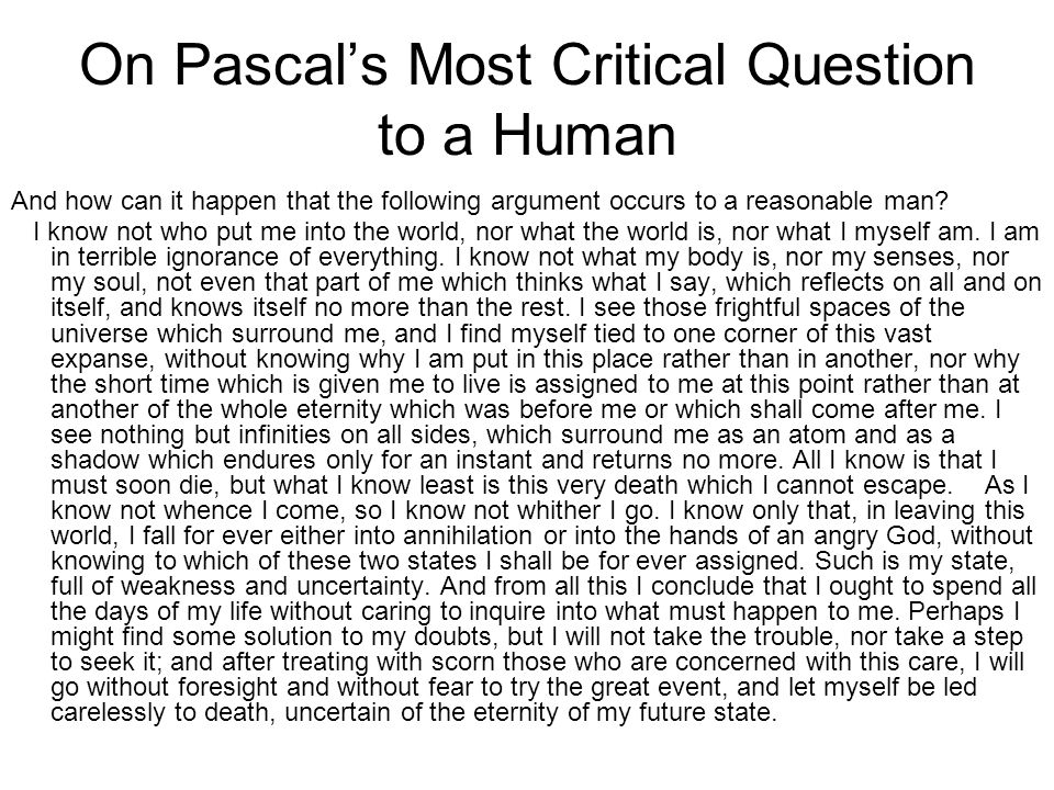 On Pascal's Most Critical Question to a Human