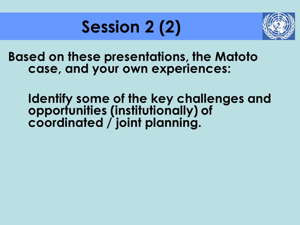 Session 2 (2) Based on these presentations, the Matoto case, and your own experiences: