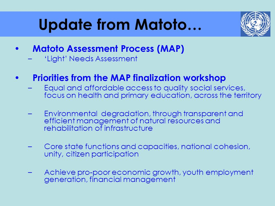 Update from Matoto… Matoto Assessment Process (MAP)