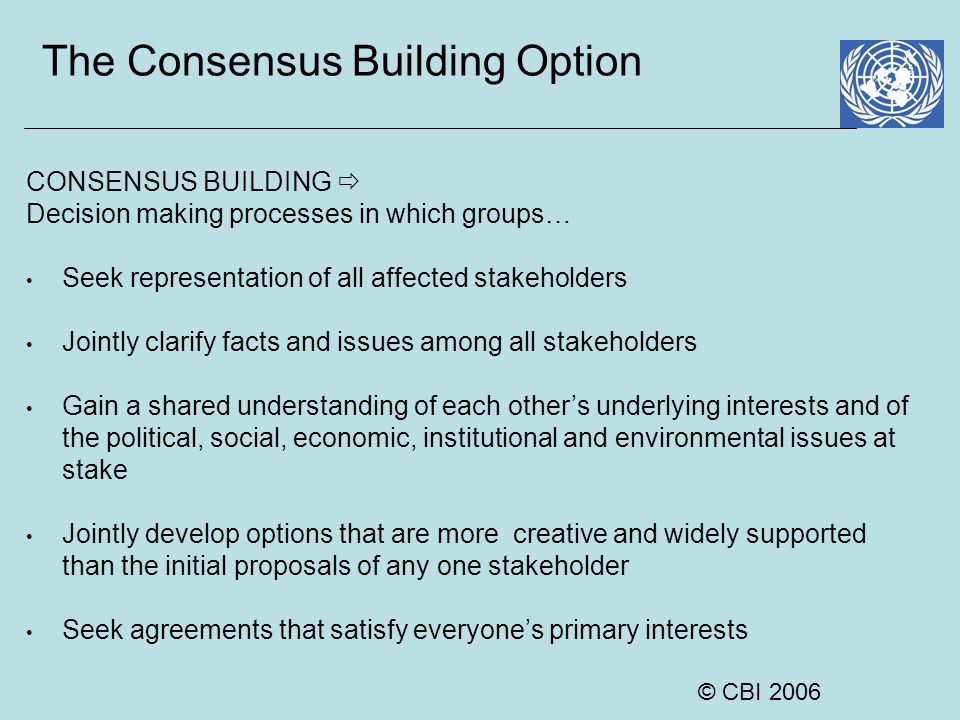 The Consensus Building Option