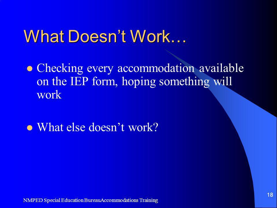 What Doesn't Work… Checking every accommodation available on the IEP form, hoping something will work.