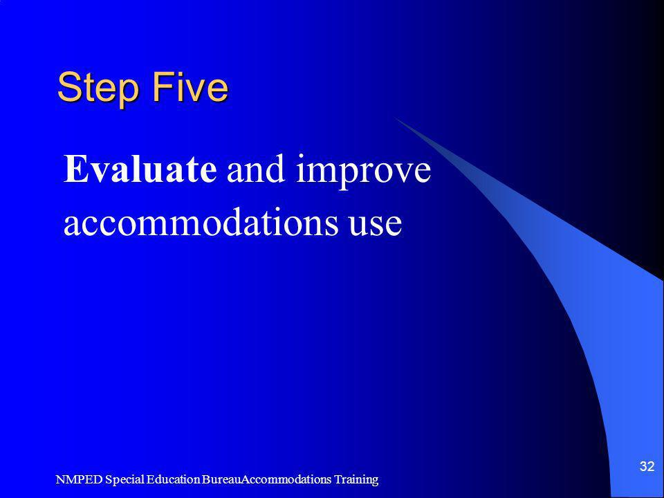 Step Five Evaluate and improve accommodations use