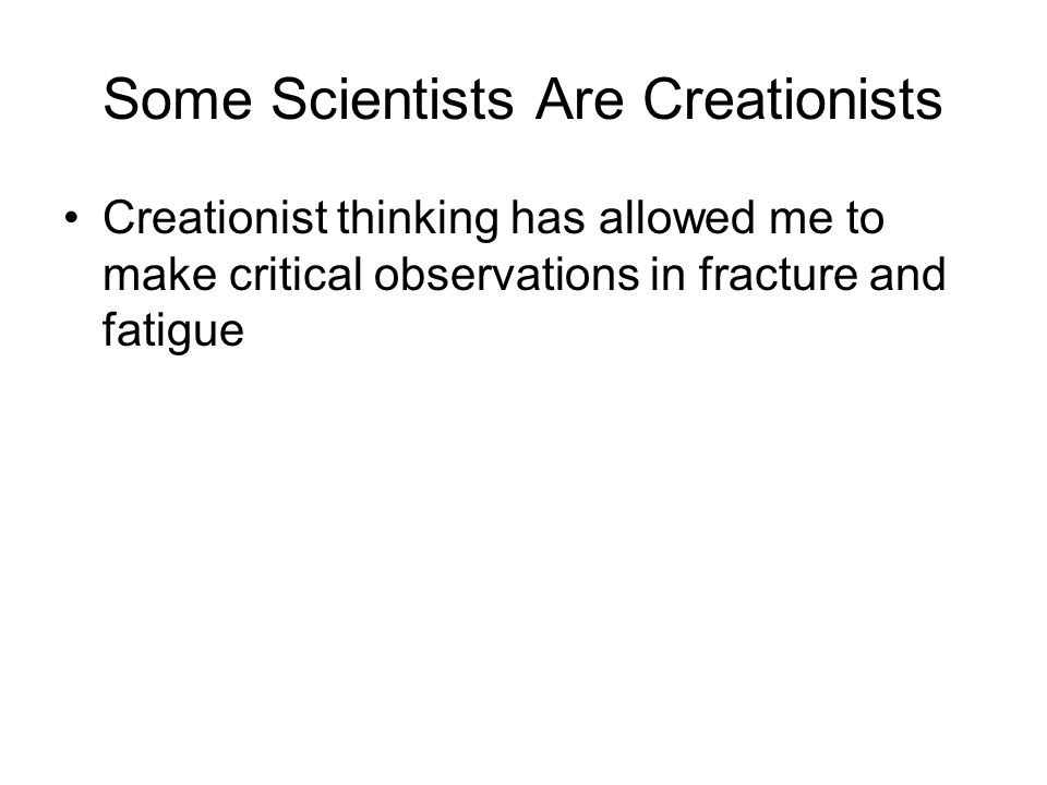 Some Scientists Are Creationists
