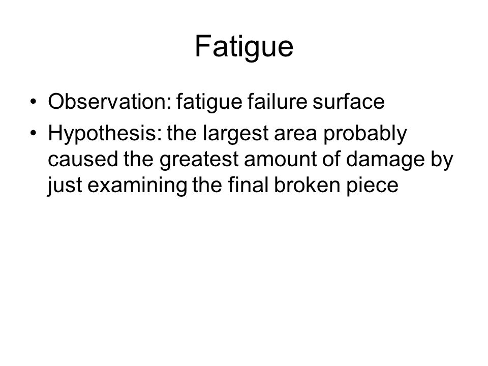 Fatigue Observation: fatigue failure surface