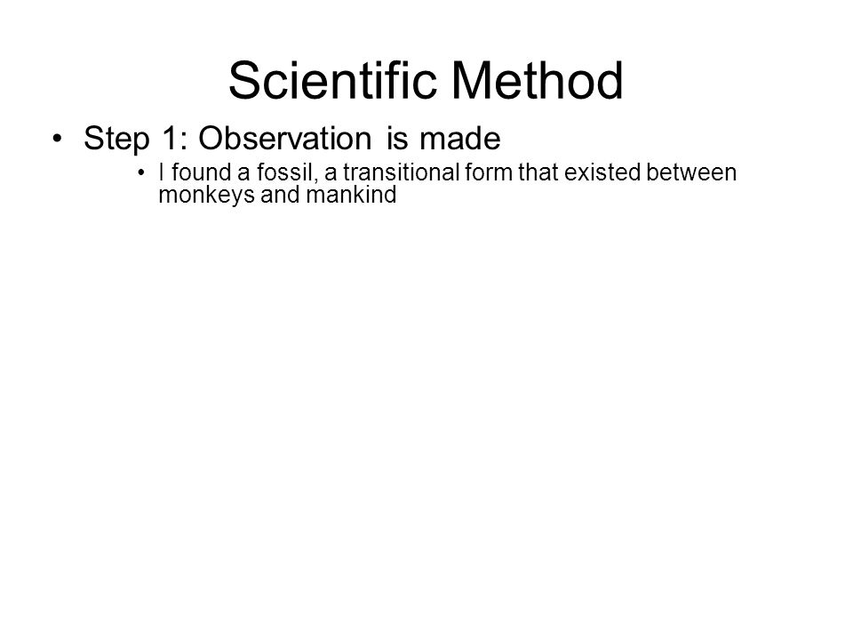 Scientific Method Step 1: Observation is made
