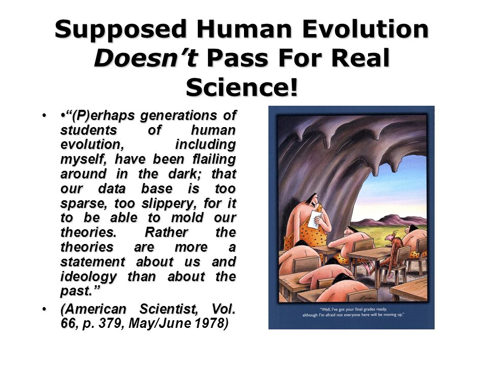 Supposed Human Evolution Doesn't Pass For Real Science!