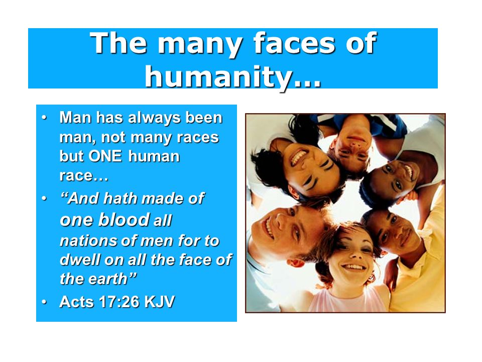 The many faces of humanity…
