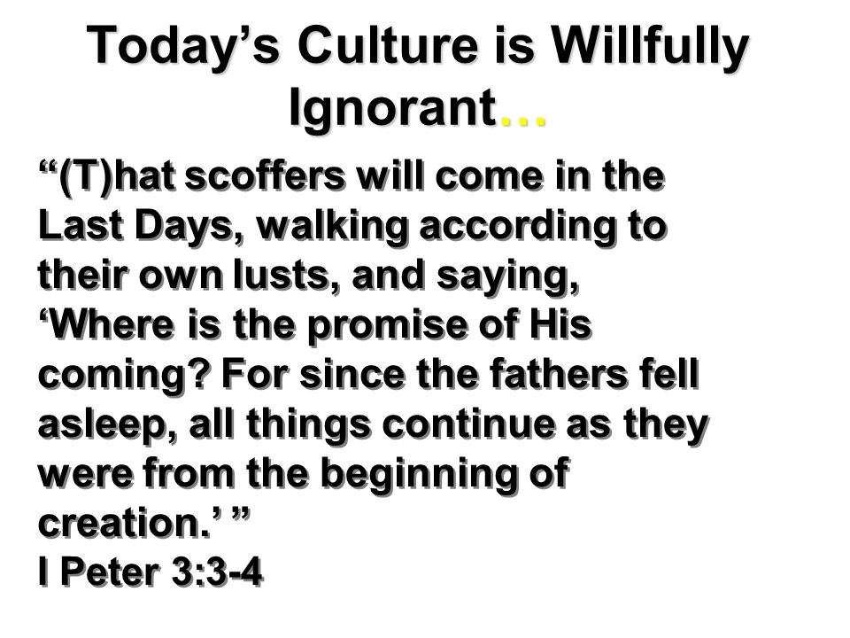 Today's Culture is Willfully Ignorant…