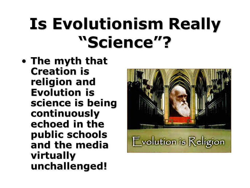Is Evolutionism Really Science