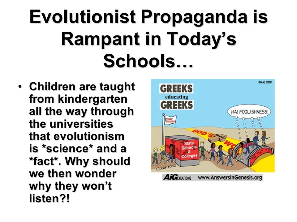 Evolutionist Propaganda is Rampant in Today's Schools…