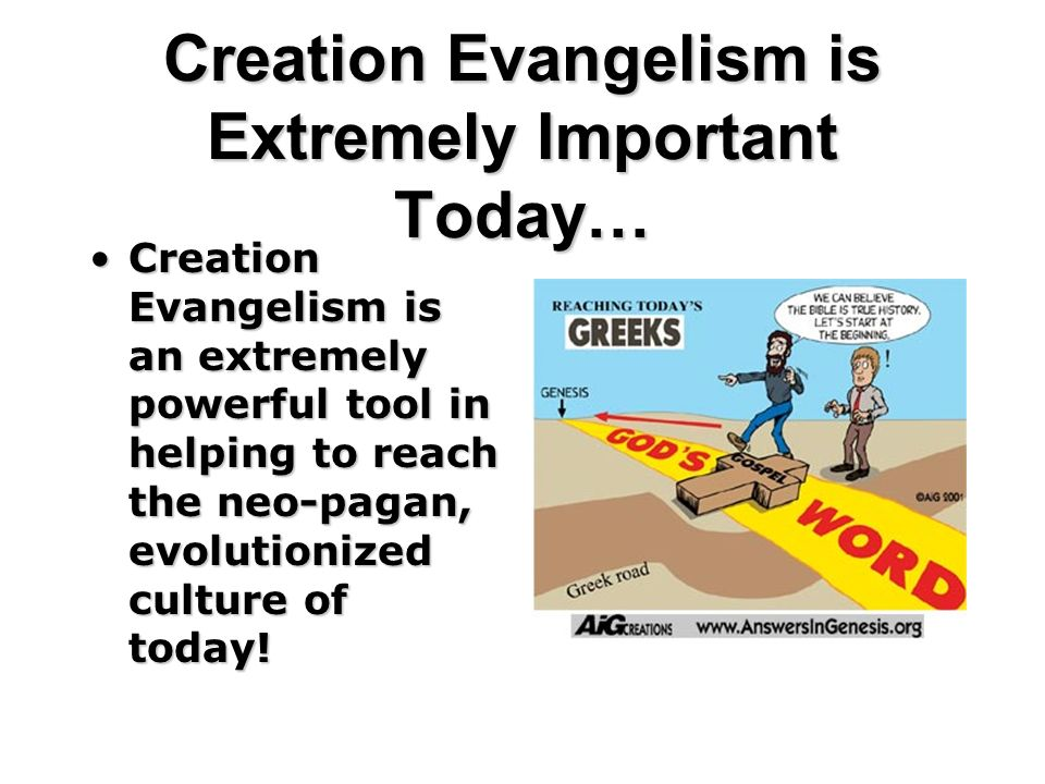 Creation Evangelism is Extremely Important Today…