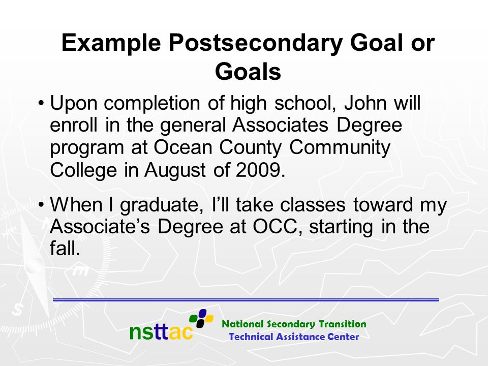 Example Postsecondary Goal or Goals