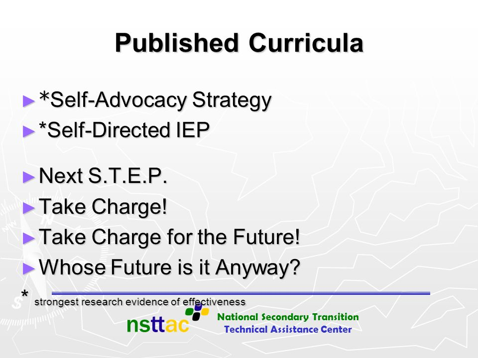Published Curricula *Self-Advocacy Strategy *Self-Directed IEP