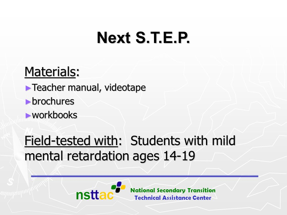 Next S.T.E.P. Materials: Teacher manual, videotape.