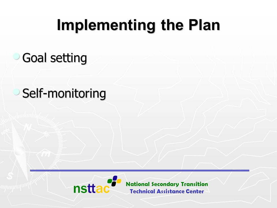 Implementing the Plan Goal setting Self-monitoring