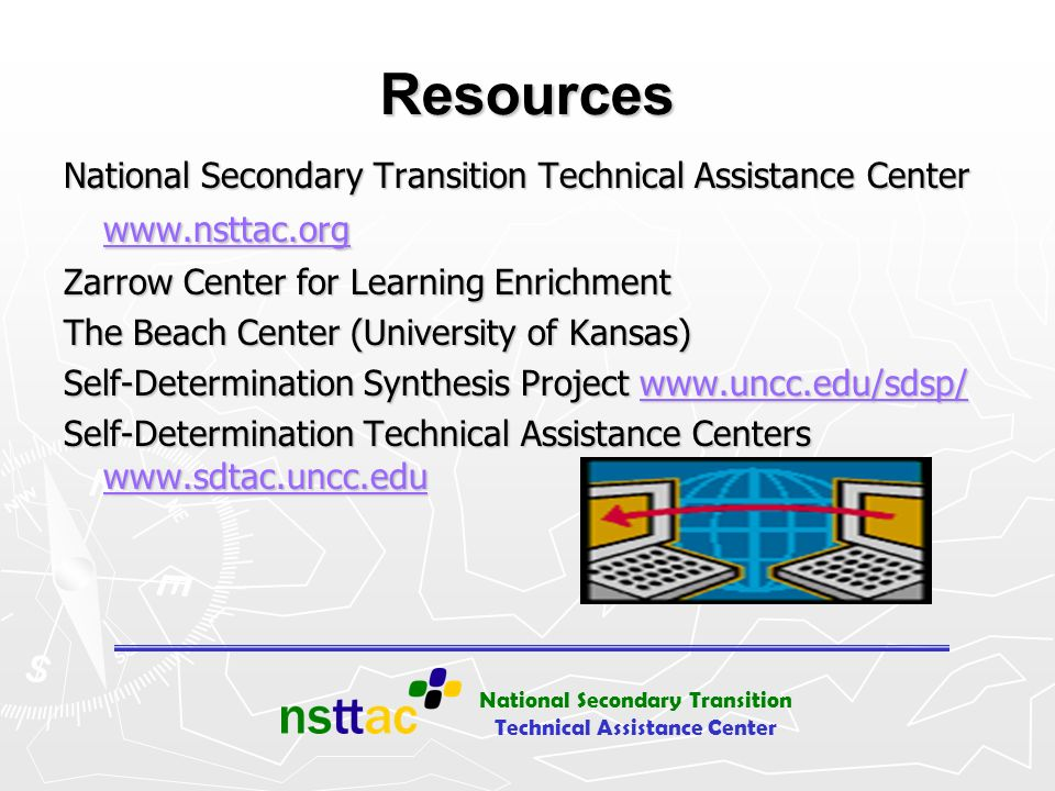 Resources National Secondary Transition Technical Assistance Center www.nsttac.org. Zarrow Center for Learning Enrichment.