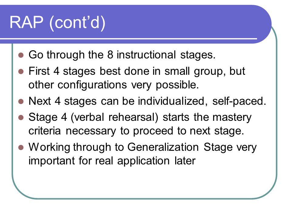 RAP (cont'd) Go through the 8 instructional stages.