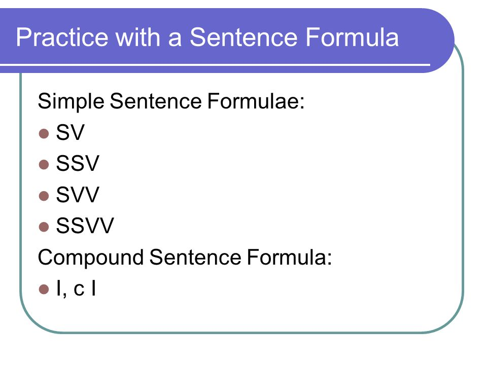 Practice with a Sentence Formula