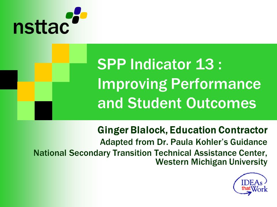 SPP Indicator 13 : Improving Performance and Student Outcomes