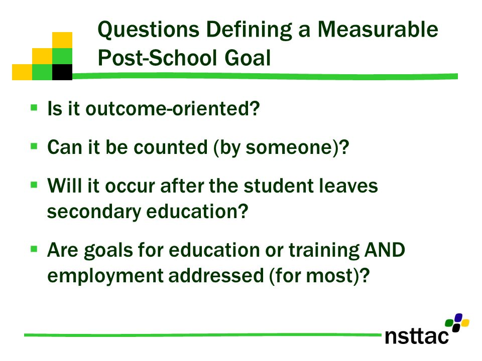 Questions Defining a Measurable Post-School Goal