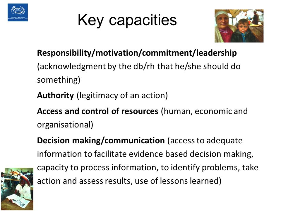 Key capacities Responsibility/motivation/commitment/leadership (acknowledgment by the db/rh that he/she should do something)