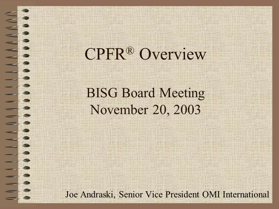 CPFR® Overview BISG Board Meeting November 20, 2003