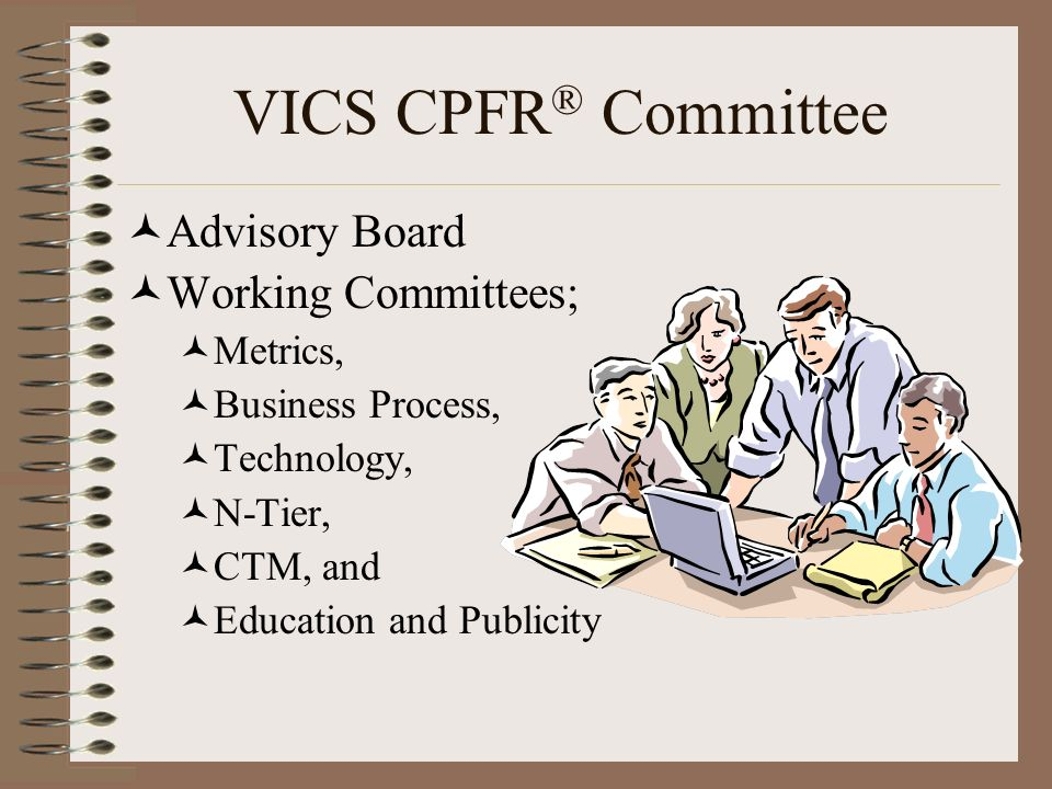 VICS CPFR® Committee Advisory Board Working Committees; Metrics,