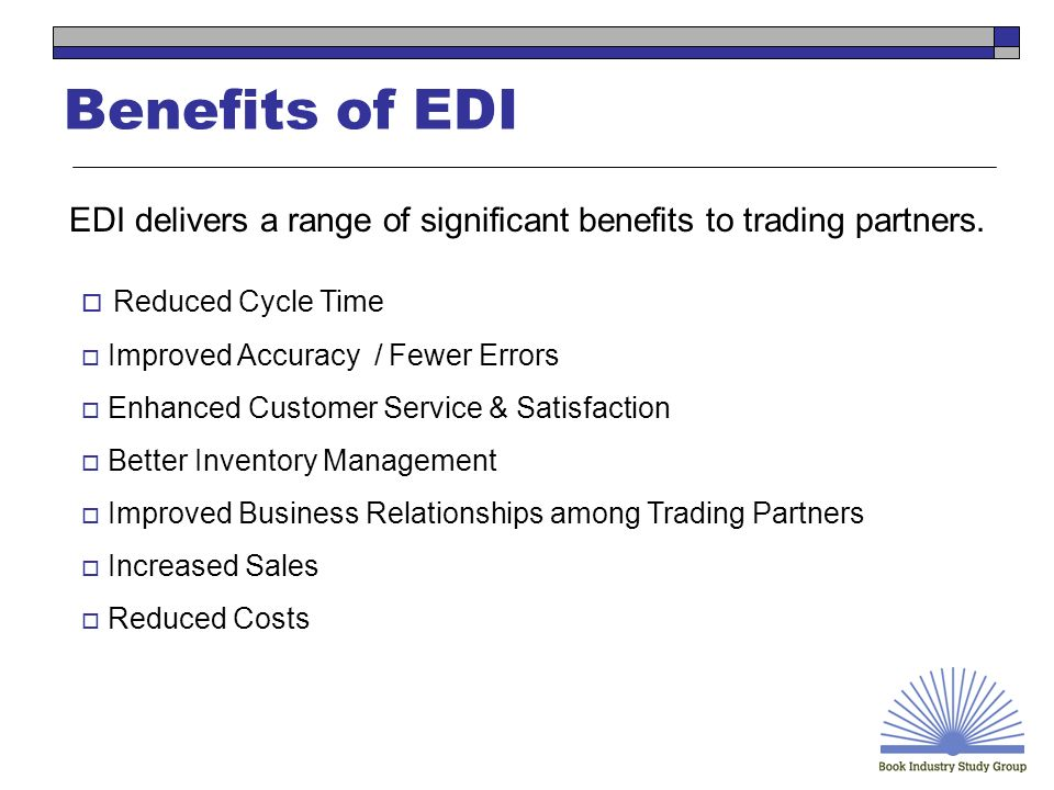 EDI delivers a range of significant benefits to trading partners.