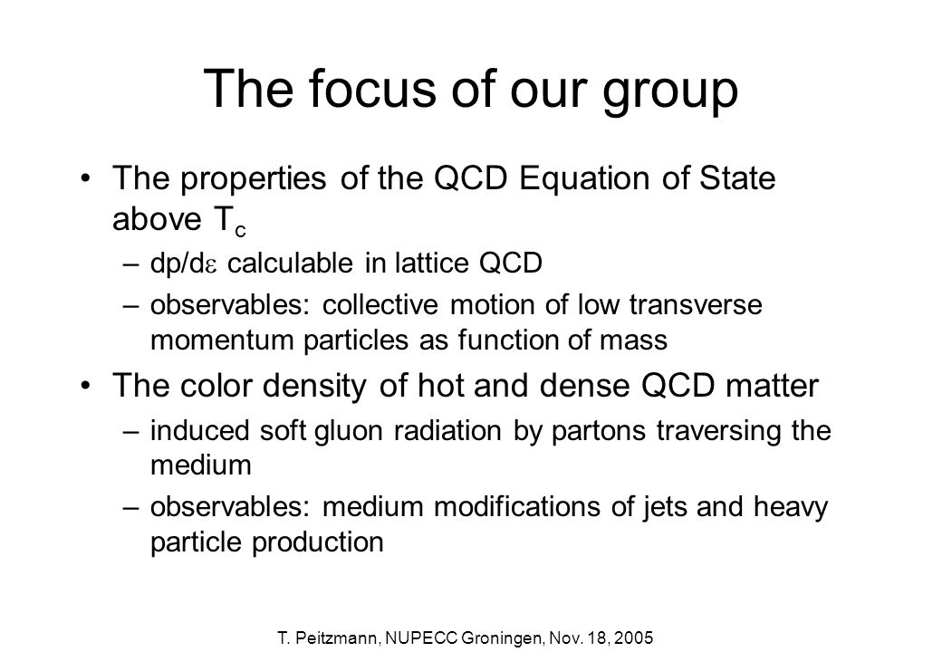 The focus of our group The properties of the QCD Equation of State above Tc. dp/d calculable in lattice QCD.