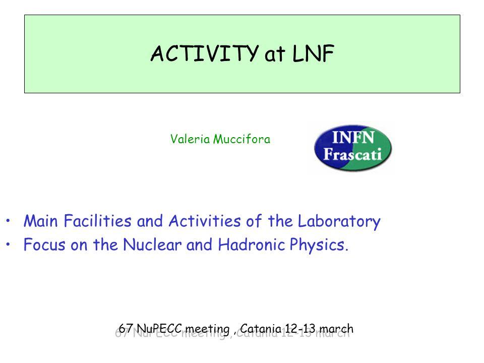 67 NuPECC meeting , Catania 12-13 march