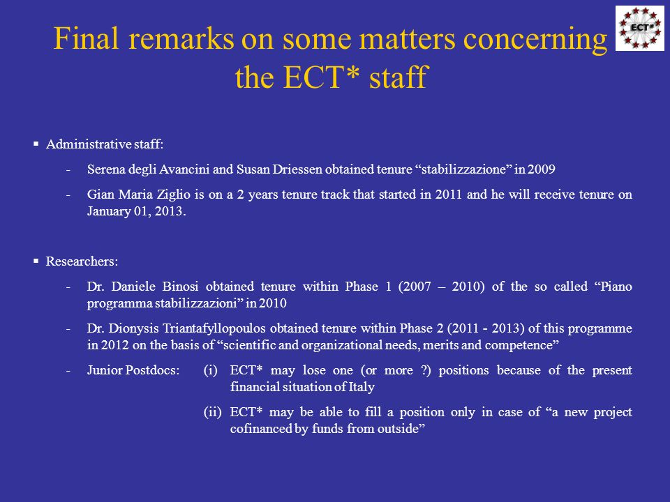 Final remarks on some matters concerning the ECT* staff