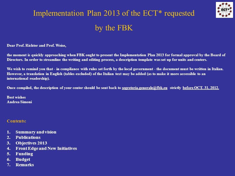 Implementation Plan 2013 of the ECT* requested